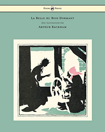 9781447478041: La Belle Au Bois Dormant - Avec Illustrations Par Arthur Rackham (French Edition)