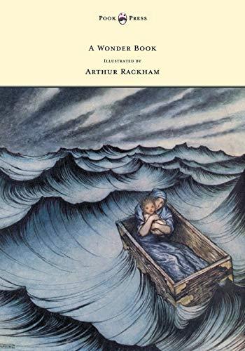 A Wonder Book - Illustrated by Arthur: Nathaniel Hawthorne