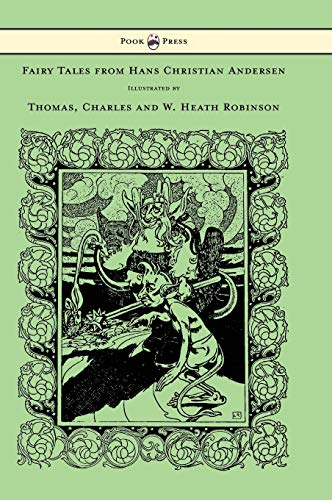 Fairy Tales from Hans Christian Andersen - Illustrated by Thomas, Charles and W. Heath Robinson (9781447478164) by Hans Christian Andersen