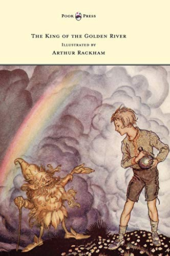 9781447478249: The King of the Golden River - Illustrated by Arthur Rackham