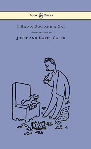 9781447478379: I Had a Dog and a Cat - Pictures Drawn by Josef and Karel Capek