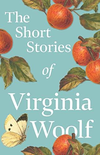 The Short Stories of Virginia Woolf: Virginia Woolf