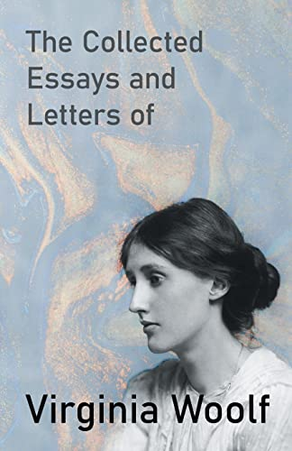 virginia woolf collected essays Collected essays volume 3 has 23 ratings and 3 reviews emily said: i actually  prefer woolf's nonfiction to her fiction a talented woman who let the wor.