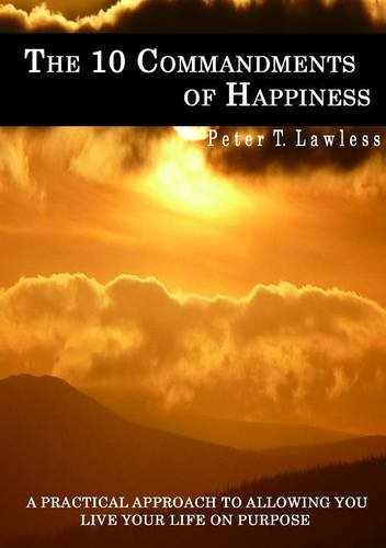 The 10 Commandments of Happiness: Lawless, Peter