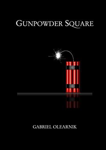 Gunpower Square: Gabriel Olearnik