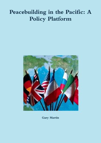 Peacebuilding In The Pacific: A Policy Platform (1447520351) by Gary Martin