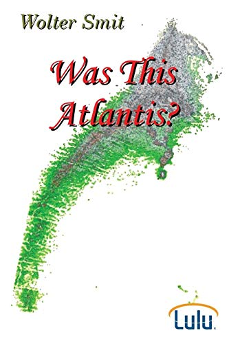 Was This Atlantis: Wolter Smit