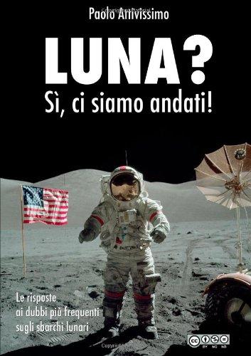 9781447564287: Luna? Sì, Ci Siamo Andati! - Edizione 2011/03/29 Standard
