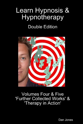 9781447571049: Learn Hypnosis & Hypnotherapy Double Edition: Volumes Four & Five 'Further Collected Works' & 'Therapy in Action'