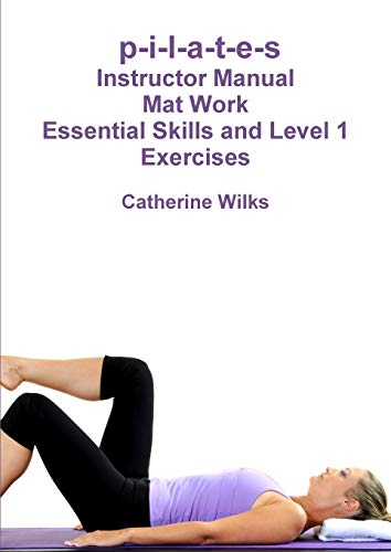 9781447658306: p-i-l-a-t-e-s Mat Work Essential Skills and Level 1 Exercises