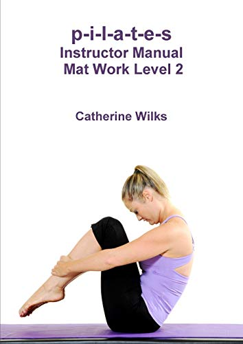 9781447660521: p-i-l-a-t-e-s Instructor Manual Mat Work Level 2