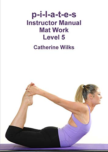 9781447663232: p-i-l-a-t-e-s Instructor Manual Mat Work Level 5