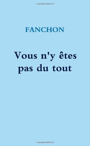 9781447666356: Vous N'Y Etes Pas Du Tout (French Edition)