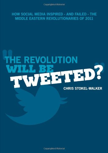 9781447669296: The Revolution Will Be Tweeted?
