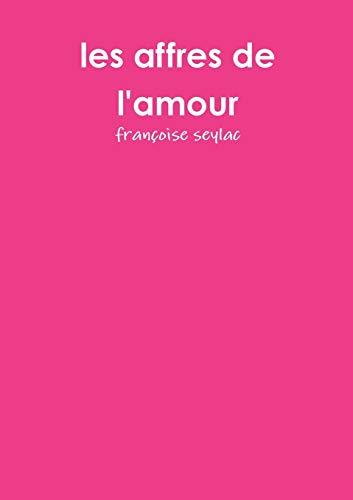 les affres de l'amour: françoise seylac