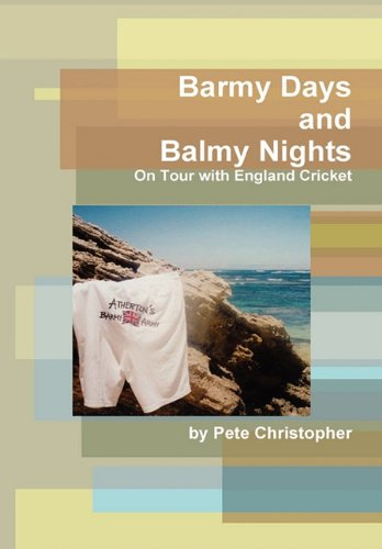 Barmy Days and Balmy Nights: Pete Christopher