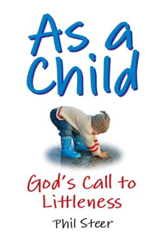 9781447675310: As A Child: God's Call To Littleness