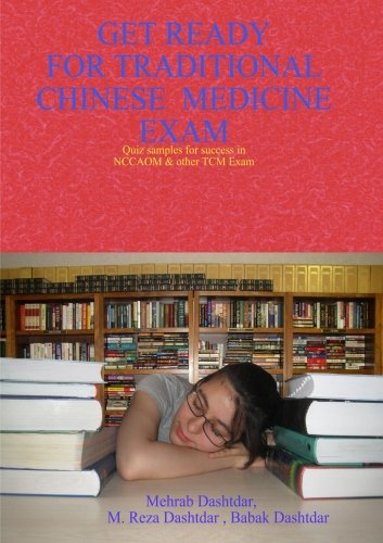 Get Ready For Traditional Chinese Medicine Exam: Mehrab, M. Reza, Babak Dashtdar