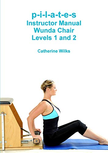 9781447730606: p-i-l-a-t-e-s Instructor Manual Wunda Chair Levels 1 and 2