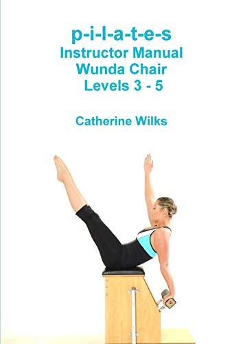 9781447738138: p-i-l-a-t-e-s Instructor Manual Wunda Chair Levels 3 - 5