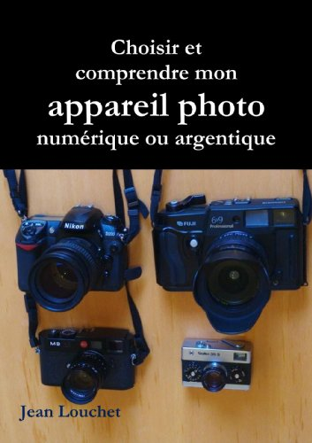 9781447739975: Choisir Et Comprendre Mon Appareil Photo (Num�rique Ou Argentique)
