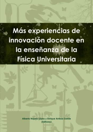 9781447747307: Más Experiencias De Innovación Docente En La Enseñanza De La Física Universitaria (Spanish Edition)