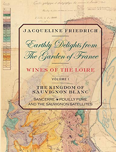 Earthly Delights From The Garden Of France/Wines Of The Loire/Volume One: Friedrich, ...