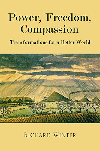 9781447787068: Power, Freedom, Compassion: Transformations for a Better World