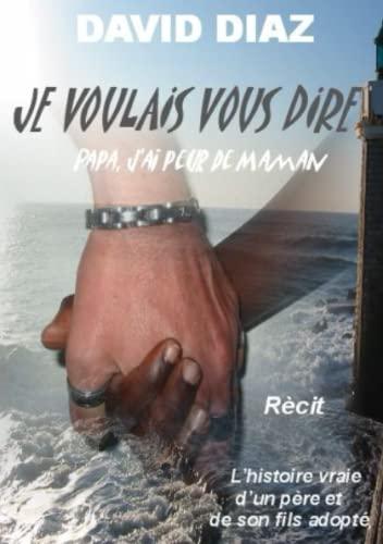Je voulais vous dire (French Edition) (1447790081) by Diaz, David