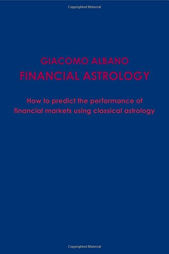 9781447794073: Financial Astrology How to predict the performace of financial markets using classical astrology