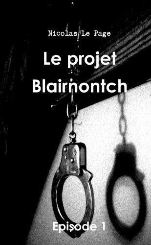 9781447804796: Le projet Blairnontch Episode 1 (French Edition)