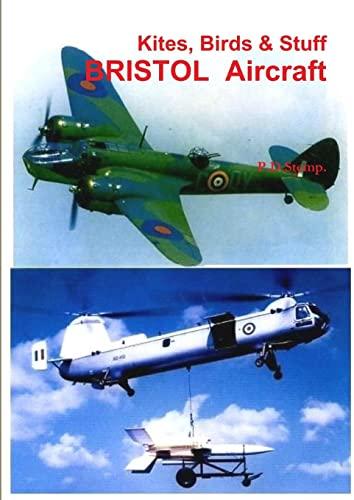 9781447805625: Kites, Birds & Stuff - Bristol Aircraft.