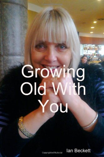 Growing Old With You (1447812093) by Beckett, Ian
