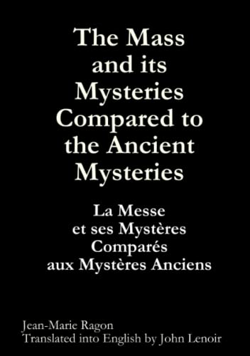 9781447813088: The Mass and its Mysteries Compared to the Ancient Mysteries