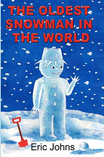 9781447815440: The Oldest Snowman In The World