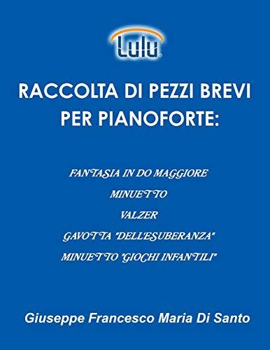 Raccolta Di Pezzi Brevi Per Pianoforte: Fantasia: Giuseppe Francesco Maria