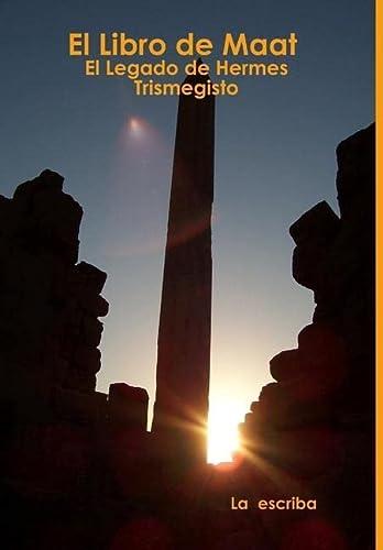 9781447831006: El Libro de Maat- El Legado de Hermes Trismegisto