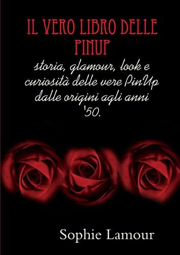 9781447831846: Il Vero Libro Delle Pinup (Italian Edition)