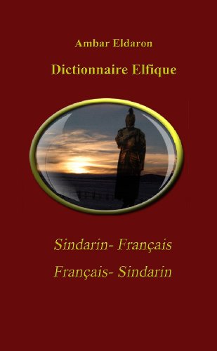 9781447835752: Dictionnaire Elfique Sindarin-Français Français-Sindarin Pocket