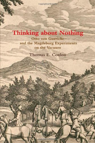 9781447839163: Thinking About Nothing: Otto Von Guericke And The Magdeburg Experiments On The Vacuum