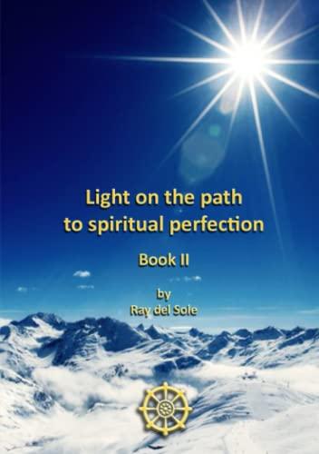 9781447842217: Light on the path to spiritual perfection - Book II