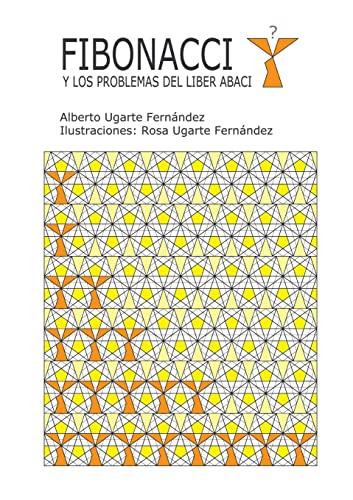 Fibonacci Y Los Problemas Del Liber Abaci (Paperback): Alberto Ugarte