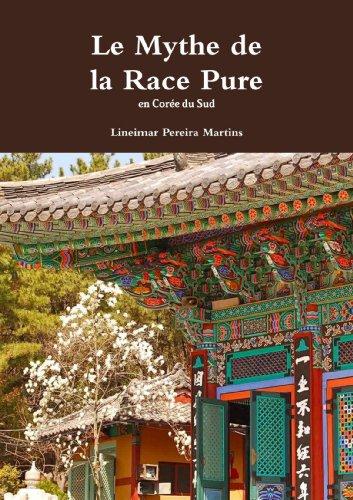 9781447876946: Le Mythe De La Race Pure En Corée Du Sud