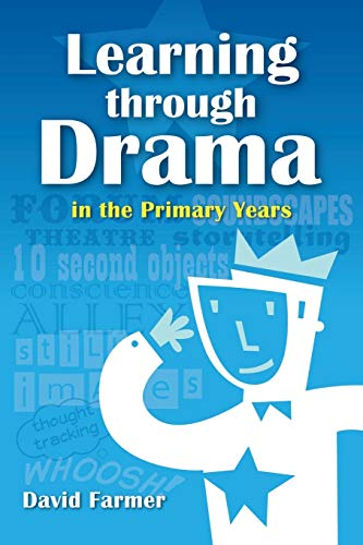 9781447877325: Learning Through Drama in the Primary Years