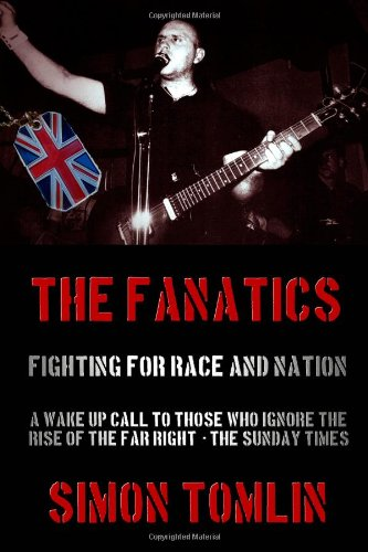 The Fanatics. Fighting for Race and Nation: Simon Tomlin