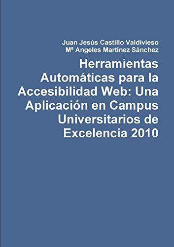 Herramientas Automaticas Para La Accesibilidad Web: UNA: Juan Jesus Castillo