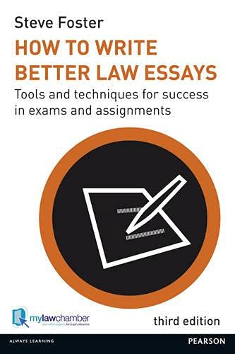 9781447905141: How to Write Better Law Essays: Tools and Techniques for Success in Exams and Assignments