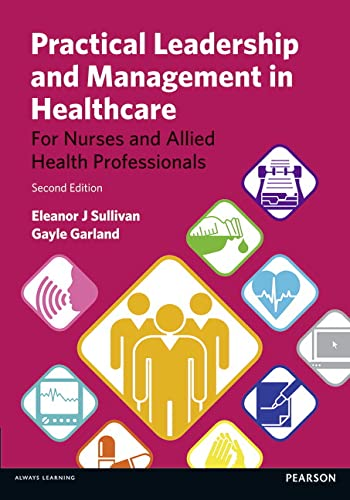 9781447912064: Practical Leadership & Management in Healthcare for Nurses & Allied Health Professionals