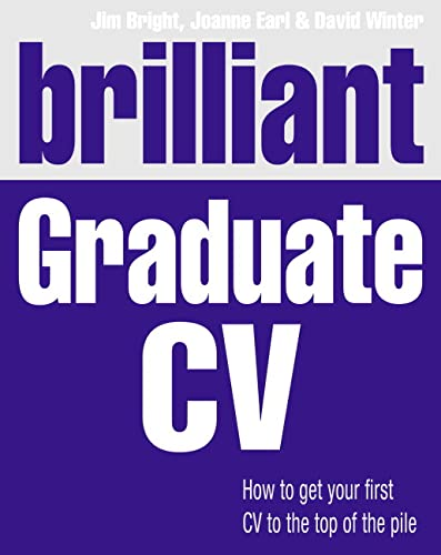 9781447921981: Brilliant Graduate CV: How to get your first CV to the top of the pile