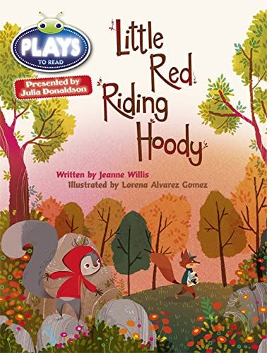 Little Red Riding Hoody: Julia Donaldson Plays Orange/1a (Mixed media product): Jeanne Willis,...